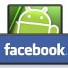 Android İçin Facebook 2.0 Sürümü Çok Daha Hızlı